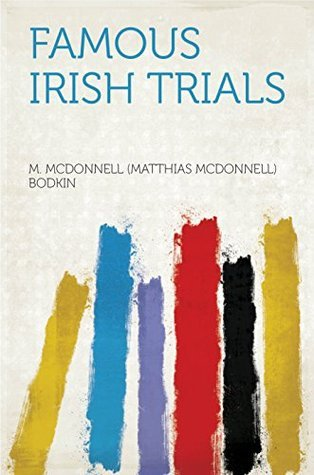Famous Irish Trials  by  Bodkin