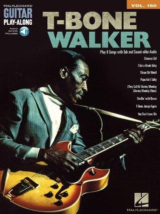 T-Bone Walker Guitar Play-Along: Volume 160  by  T-Bone Walker