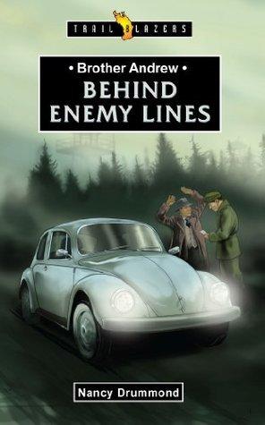 Brother Andrew: Behind Enemy Lines Nancy Drummond