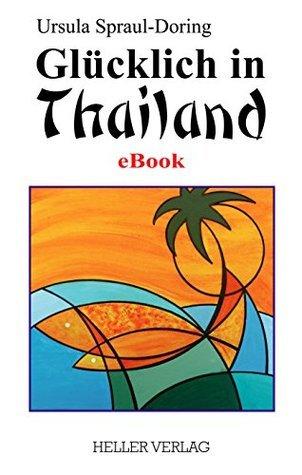 Glücklich in Thailand Ursula Spraul-Doring