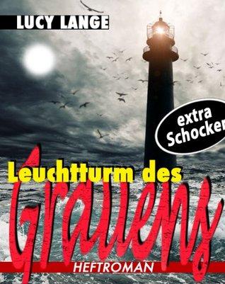 Leuchtturm des Grauens  by  Lucy Lange