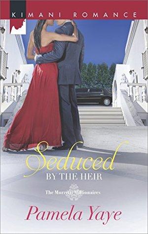 Seduced the Heir (Mills & Boon Kimani) (The Morretti Millionaires - Book 3) by Pamela Yaye