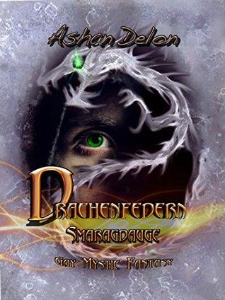 Drachenfedern - Smaragdauge: Gay Mystic Fantasy  by  Ashan Delon