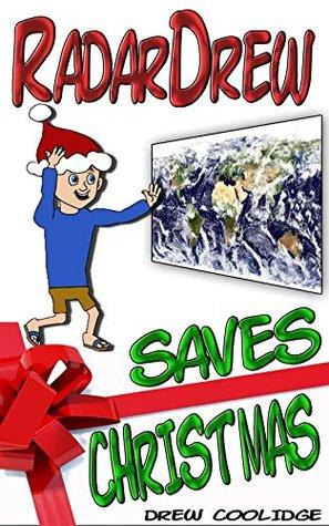 Christmas Books 2014: RadarDrew SAVES CHRISTMAS (Christmas Books for Children) Drew Coolidge