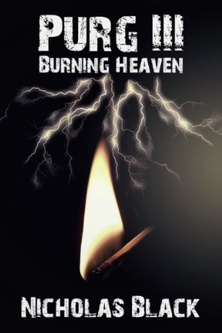 Purg III: Burning Heaven: Purgatory Series Part 3 Nicholas Black