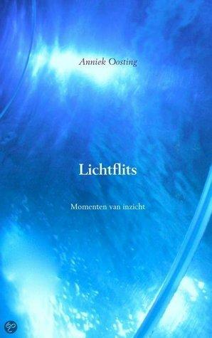 Lichtflits Momenten van inzicht  by  Anniek Oosting