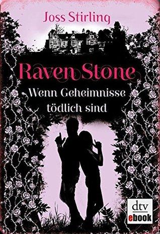 Raven Stone - Wenn Geheimnisse tödlich sind Joss Stirling