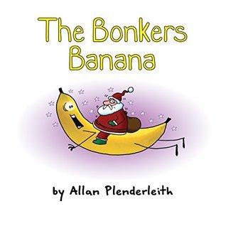 The Bonkers Banana Allan Plenderleith