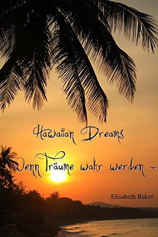 Hawaiian Dreams Wenn Träume wahr werden  by  Elisabeth Baker