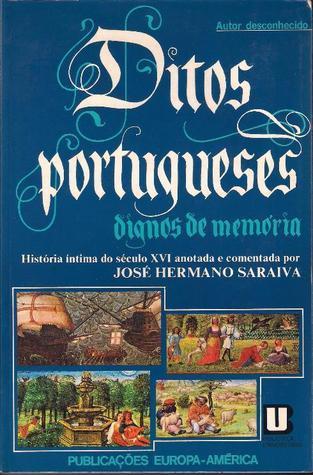 Ditos Portugueses dignos de memória  by  José Hermano Saraiva