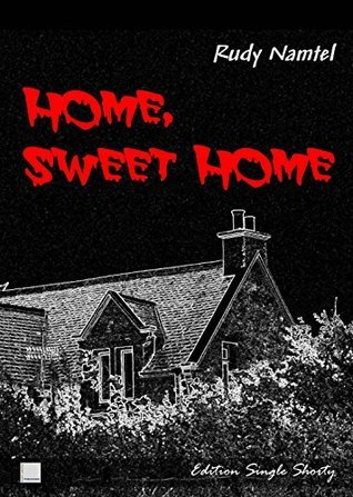 Home Sweet Home: Edition Single Shorty Rudy Namtel