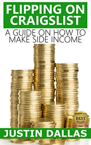 Flipping on Craigslist: A Guide on How to Make Side Income Justin Dallas