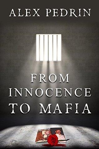 From Innocence to Mafia  by  Alex Pedrin