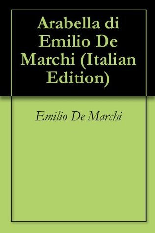 Arabella di Emilio De Marchi  by  Emilio De Marchi
