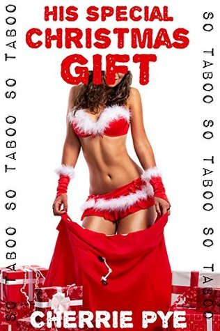 His Special Christmas Gift: Taboo Pregnancy Erotica  by  Cherrie Pye