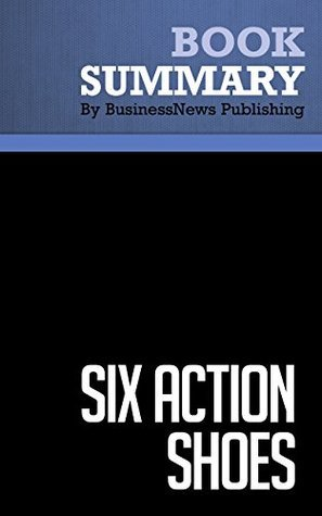 Summary : Six Action Shoes - Edward De Bono: A brilliant new way to take control of any business or life situation  by  BusinessNews Publishing