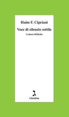 Voce di silenzio sottile. Letture bibliche H. Fabrizio Cipriani