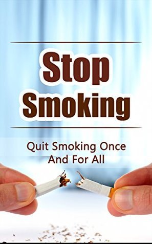 Quit Smoking: Stop Smoking Naturally Quickly And Easily  by  Richard Kelly