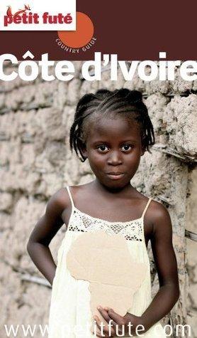 Côte dIvoire 2013-2014 Petit Futé (avec cartes, photos + avis des lecteurs) Dominique Auzias