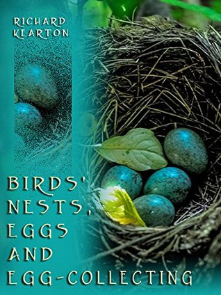 Birds Nests, Eggs and Egg-Collecting  by  Richard Kearton