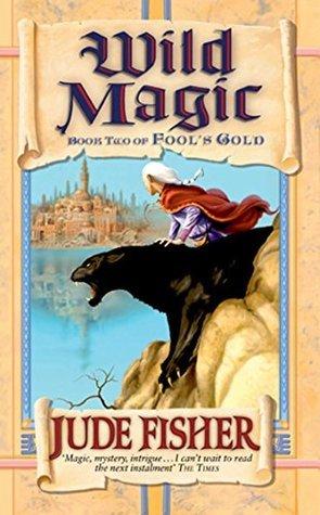 Wild Magic (FOOLS GOLD Book 2) Jude Fisher