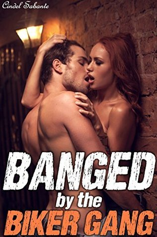 Banged the Biker Gang by Cindel Sabante
