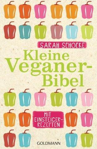 Kleine Veganer-Bibel  by  Sarah Schocke