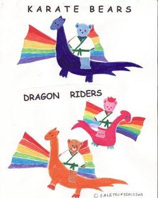 Dragon Riders (Karate Bears Book 2) Gale Trumbeaux
