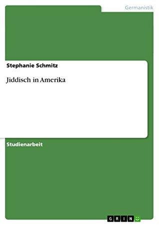 Jiddisch in Amerika Stephanie Schmitz