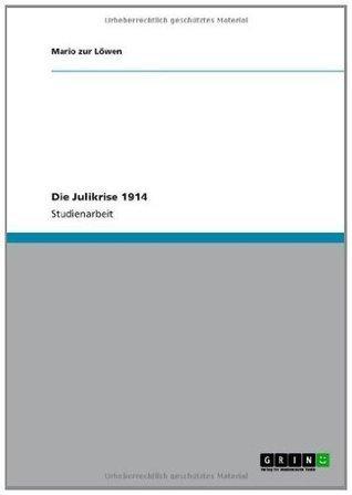 Die Julikrise 1914  by  Mario zur Löwen