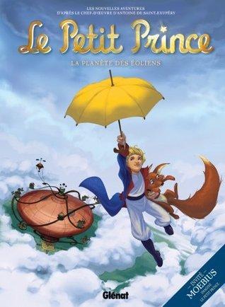 Le Petit Prince T01 : La planète des Eoliens Guillaume Dorison