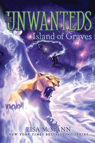Island of Graves (Unwanteds, #6) Lisa McMann