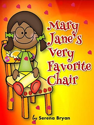 Childrens book-Mary Janes Very Favorite Chair (mommys lap): Bedtime Stories(Age 3-5 years old) Serena Bryan