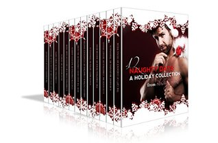 12 Naughty Days: A Holiday Collection (12 Naughty Days of Christmas)  by  Thianna D.