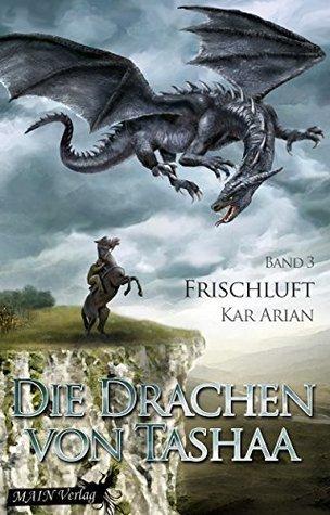 Frischluft (Die Drachen von Tashaa 3)  by  Kar Arian
