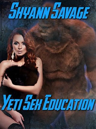 Yeti Sex Education  by  Shyann Savage