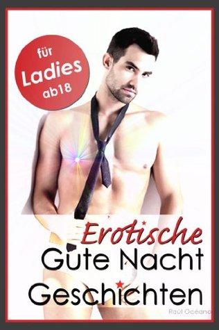Erotik Pur, Lust & Sex Geschichten - Erotische Kurzgeschichten zur Nacht - Bauernfreund, Teil 1 & 2: Leidenschaft & Erotik für Frauen ab 18  by  Raúl Océano