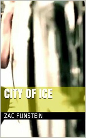 City of Ice Zac Funstein