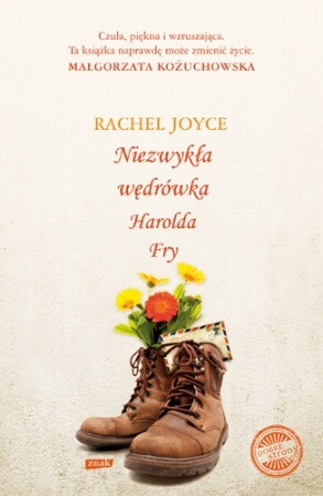 Niezwykła wędrówka Harodla Fry Rachel Joyce