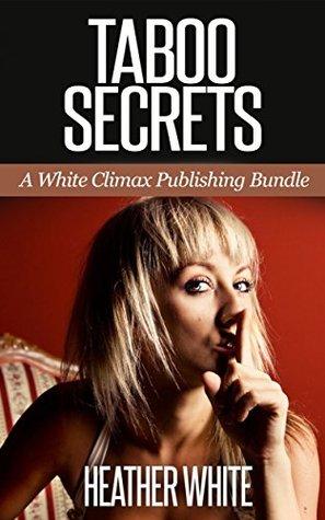 Taboo Secrets White Climax Publishing