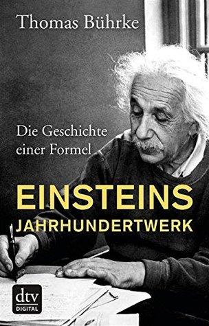 Einsteins Jahrhundertwerk: Die Geschichte einer Formel  by  Thomas Bührke