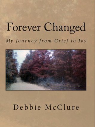 Forever Changed  by  Debbie McClure