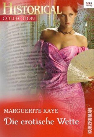 Die erotische Wette  by  Marguerite Kaye