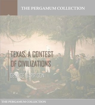 Texas. A Contest of Civilizations  by  George Garrison