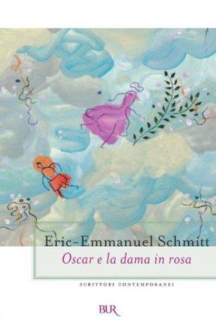 Oscar e la dama in rosa  by  Éric-Emmanuel Schmitt