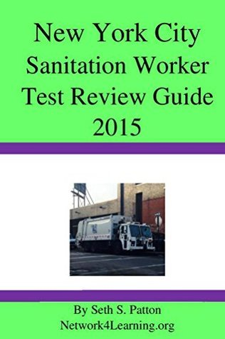 New York City Sanitation Worker Test Review Guide 2015  by  Seth Patton
