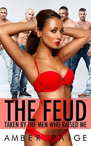 The Feud: Taken By The Men Who Raised Me  by  Amber Paige