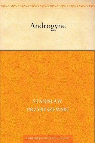Androgyne Stanislaw Przybyszewski