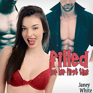 Filled for Her First Time Janey White