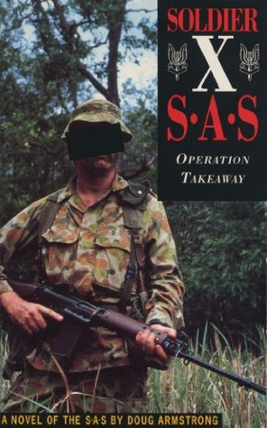 Soldier X: Operation Takeaway  by  Doug Armstrong